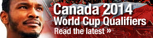 Canada World Cup 2014 Qualifiers